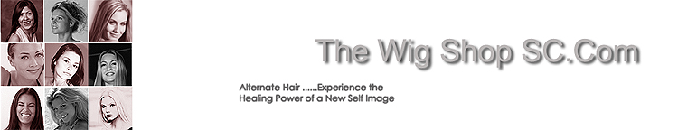 The Wig Shop at Murrells Inlet, Myrtle Beach, Georgetown, Experience the healing power of a new self image